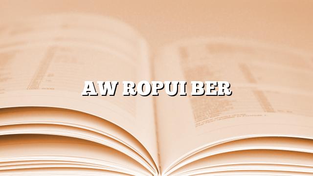 AW ROPUI BER