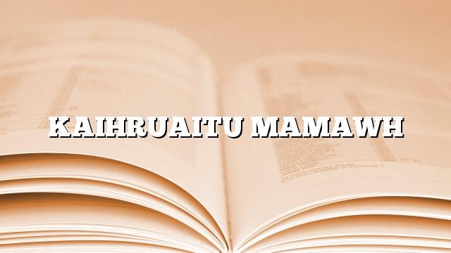 KAIHRUAITU MAMAWH