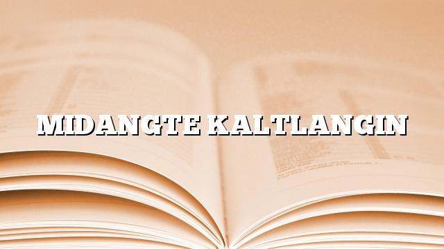 MIDANGTE KALTLANGIN
