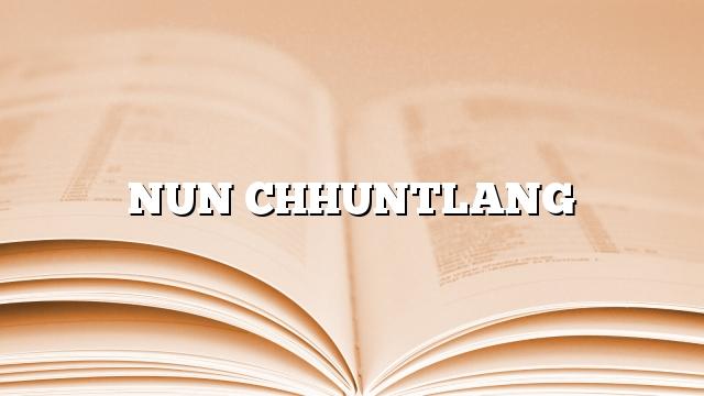 NUN CHHUNTLANG